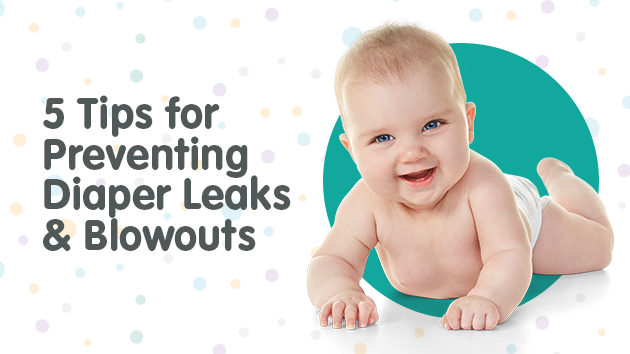 Tips for Preventing Diaper Leaks & Blowouts
